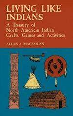 Living Like Indians (Native American (Paperback))