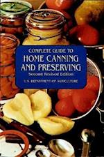Complete Guide to Home Canning and Preserving af United States Department Of Agriculture, U S D OF AGR