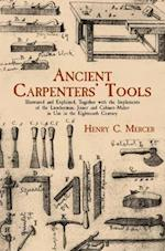 Ancient Carpenters' Tools af Henry C. Mercer