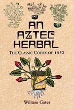 An Aztec Herbal (Native American (Paperback))