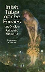 Irish Tales of the Fairies and the Ghost World (Celtic Irish)