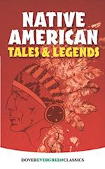 Native American Tales and Legends (Dover Evergreen Classics)