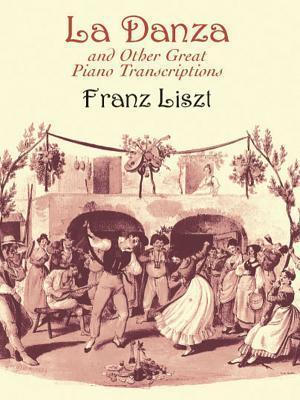 Bog, paperback La Danza and Other Great Piano Transcriptions af Franz Liszt, Classical Piano Sheet Music