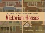 Authentic Color Schemes for Victorian Houses (Dover Architecture)