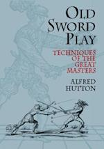 Old Sword Play (Dover Military History, Weapons, Armor)