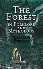 The Forest in Folklore and Mythology af Alexander Porteous