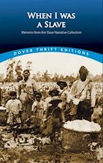 When I Was a Slave (Dover Thrift Editions)