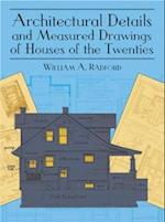 Architectural Details and Measured Drawings of Houses of the Twenties af William A. Radford