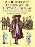 An Illustrated Dictionary of Historic Costume af James Robinson Planche