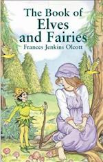 The Book of Elves and Fairies af Frances Jenkins Olcott