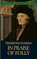 In Praise of Folly af Desiderius Erasmus
