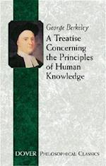A Treatise Concerning the Principles of Human Knowledge af George Berkeley