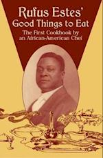 Rufus Estes' Good Things to Eat (Dover Cookbooks)