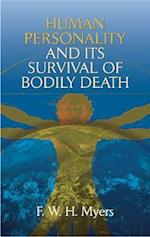 Human Personality and Its Survival of Bodily Death af Frederic William Henry Myers