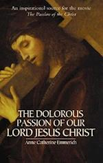 The Dolorous Passion of Our Lord Jesus Christ af Anne Catherine Emmerich