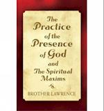 The Practice of the Presence of God and the Spiritual Maxims af Brother Lawrence