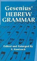 Gesenius' Hebrew Grammar af E Kautzsch, Wilhelm Gesenius, A E Cowley