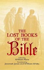 The Lost Books of the Bible af William Wake, Jeremiah Jones, William Hone