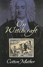On Witchcraft af Cotton Mather