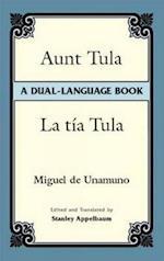La Tia Tula = Aunt Tula af Miguel De Unamuno
