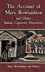 The Account of Mary Rowlandson And Other Indian Captivity Narratives af Mary White Rowlandson, Horace Kephart, Mary Rowlandson