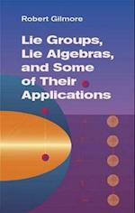 Lie Groups, Lie Algebras & Some of Their Applications (Dover Books on Mathematics)