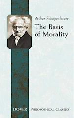 The Basis of Morality (Dover Philosophical Classics)