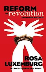 Reform or Revolution and Other Writings af Rosa Luxemburg