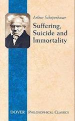 Suffering, Suicide and Immortality af Arthur Schopenhauer