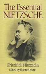The Essential Nietzsche af Friedrich Nietzche, Heinrich Mann, Henrich Mann