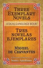 Three Exemplary Novels/Tres Novelas Ejemplares (Novelas Exemplares)