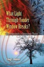 What Light Through Yonder Window Breaks? (Dover Science Books)