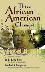 Three African-American Classics af Frederick douglass, Booker T. Washington, W. E. B. Du Bois