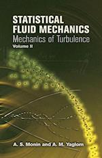 Statistical Fluid Mechanics: v. 2 (Dover Books on Physics)