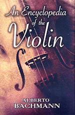 An Encyclopedia of the Violin af Alberto Bachmann