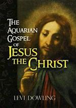 The Aquarian Gospel of Jesus the Christ (Eastern Philosophy and Religion)