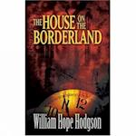 The House on the Borderland af William Hope Hodgson
