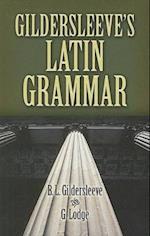 Gildersleeve's Latin Grammar (Dover Language Guides)