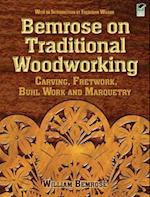 Bemrose on Traditional Woodworking af William Bemrose