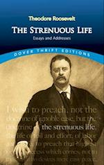 The Strenuous Life af Theodore Roosevelt
