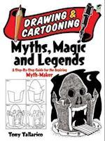 Drawing & Cartooning Myths, Magic and Legends