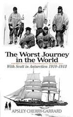 The Worst Journey in the World af Apsley Cherry-garrard