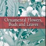 Ornamental Flowers, Buds and Leaves (Dover Pictorial Archive)