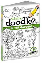 What to Doodle? in the Garden! (What to Doodle?)