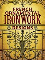 French Ornamental Ironwork Designs (Dover Books on Architecture)