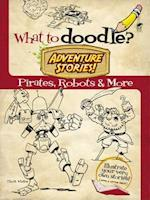 What to Doodle? Adventure Stories! (Dover Doodle Books)