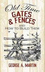 Old-Time Gates & Fences and How to Build Them