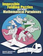 Impossible Folding Puzzles and Other Mathematical Paradoxes af Marie-Jo Waeber, Gianni A. Sarcone