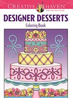 Creative Haven Designer Desserts Coloring Book (Creative Haven Coloring Books)