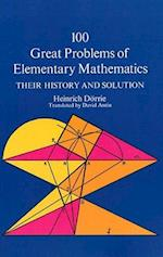 100 Great Problems of Elementary Mathematics af D Antin, Heinrich Dorrie